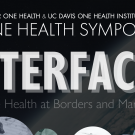 One Health Symposium: Interfaces: One Health at Borders and Margins